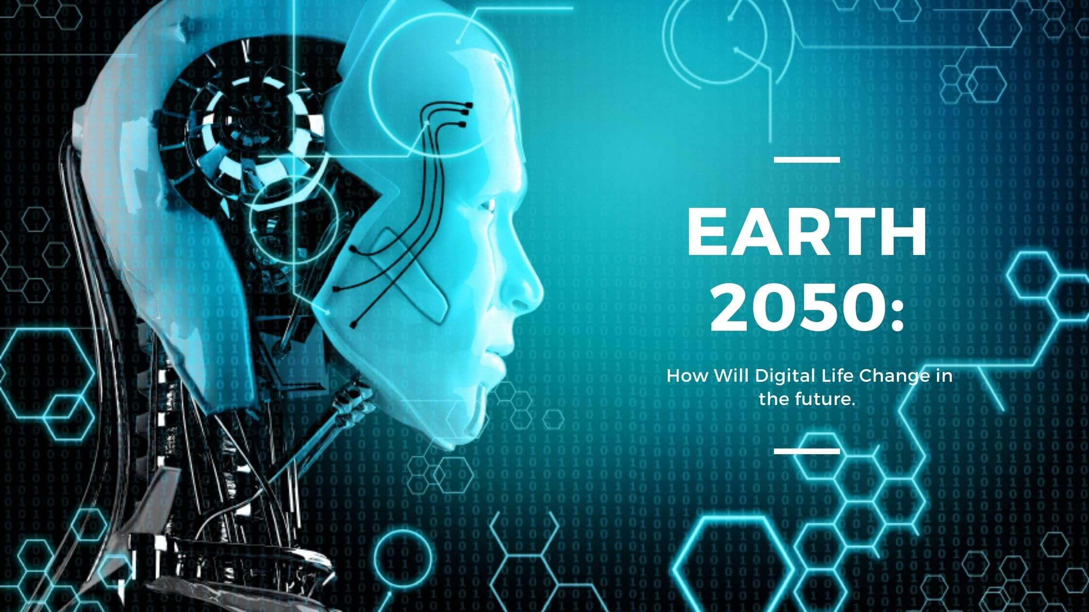 Earth 2050 How Will Digital Life Change in the future.